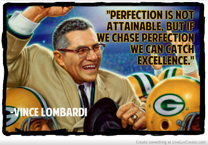 [Image: vince_lombardi_quote_on_perfection-395139.jpg]